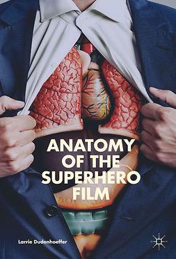 Dudenhoeffer, Larrie - Anatomy of the Superhero Film, ebook