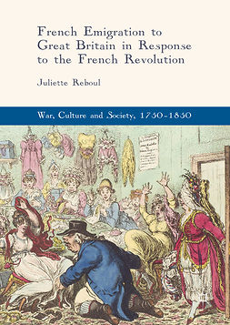 Reboul, Juliette - French Emigration to Great Britain in Response to the French Revolution, e-kirja