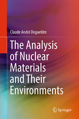 Degueldre, Claude André - The Analysis of Nuclear Materials and Their Environments, ebook