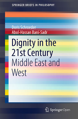 Bani-Sadr, Abol‐Hassan - Dignity in the 21st Century, ebook