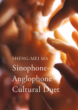 Ma, Sheng-mei - Sinophone-Anglophone Cultural Duet, ebook