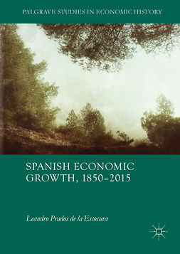 Escosura, Leandro Prados de la - Spanish Economic Growth, 1850–2015, ebook