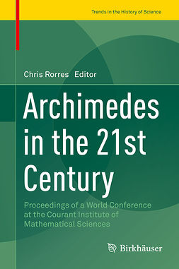 Rorres, Chris - Archimedes in the 21st Century, e-kirja