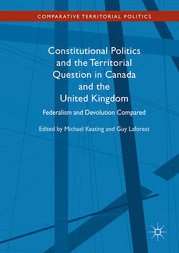 Keating, Michael - Constitutional Politics and the Territorial Question in Canada and the United Kingdom, ebook