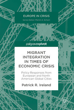 Ireland, Patrick R. - Migrant Integration in Times of Economic Crisis, ebook