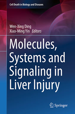 Ding, Wen-Xing - Molecules, Systems and Signaling in Liver Injury, ebook