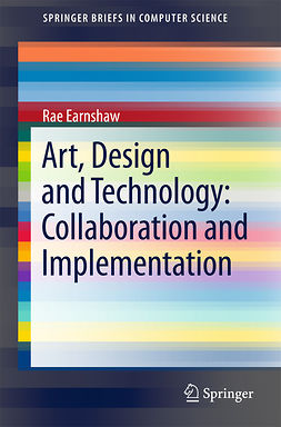 Earnshaw, Rae - Art, Design and Technology: Collaboration and Implementation, e-kirja