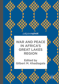 Khadiagala, Gilbert M. - War and Peace in Africa's Great Lakes Region, ebook