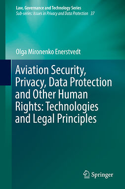 Enerstvedt, Olga Mironenko - Aviation Security, Privacy, Data Protection and Other Human Rights: Technologies and Legal Principles, e-kirja