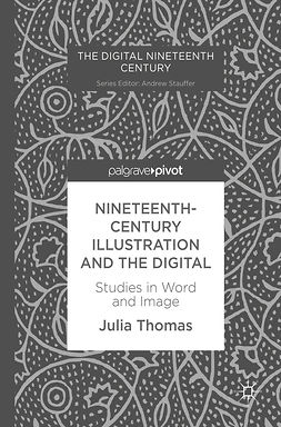 Thomas, Julia - Nineteenth-Century Illustration and the Digital, e-kirja