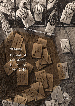 Bower, Rachel - Epistolarity and World Literature, 1980-2010, ebook