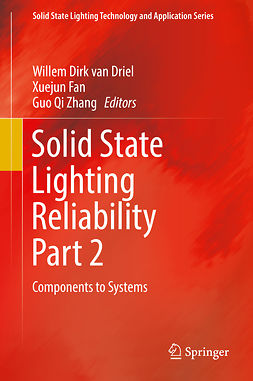Driel, Willem Dirk van - Solid State Lighting Reliability Part 2, ebook