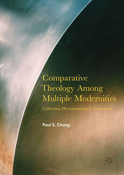 Chung, Paul S. - Comparative Theology Among Multiple Modernities, e-bok