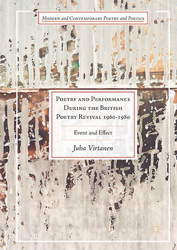 Virtanen, Juha - Poetry and Performance During the British Poetry Revival 1960–1980, e-bok