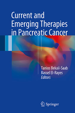 Bekaii-Saab, Tanios - Current and Emerging Therapies in Pancreatic Cancer, ebook