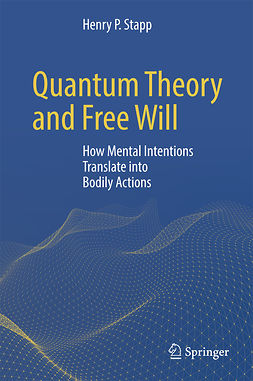 Stapp, Henry P. - Quantum Theory and Free Will, ebook