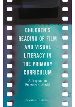 Bulman, Jeannie Hill - Children's Reading of Film and Visual Literacy in the Primary Curriculum, ebook