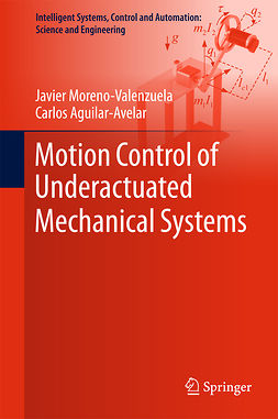 Aguilar-Avelar, Carlos - Motion Control of Underactuated Mechanical Systems, e-bok