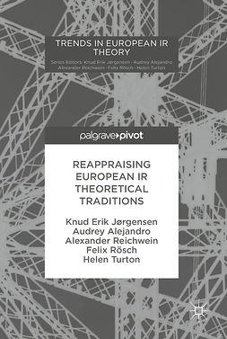 Alejandro, Audrey - Reappraising European IR Theoretical Traditions, ebook