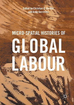 Gerritsen, Anne - Micro-Spatial Histories of Global Labour, ebook