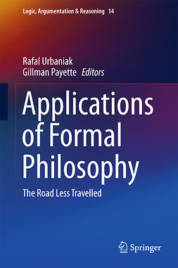 Payette, Gillman - Applications of Formal Philosophy, ebook