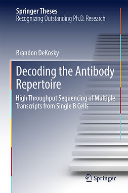 DeKosky, Brandon - Decoding the Antibody Repertoire, e-kirja