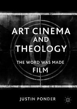 Ponder, Justin - Art Cinema and Theology, e-kirja