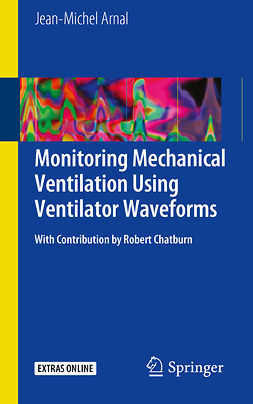 Arnal, Jean-Michel - Monitoring Mechanical Ventilation Using Ventilator Waveforms, ebook