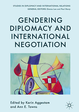 Aggestam, Karin - Gendering Diplomacy and International Negotiation, ebook