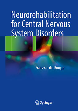 Brugge, Frans van der - Neurorehabilitation for Central Nervous System Disorders, ebook
