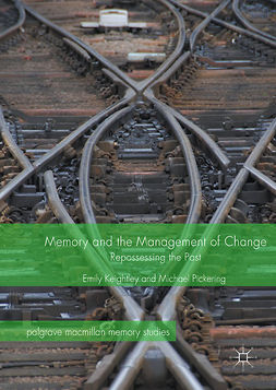 Keightley, Emily - Memory and the Management of Change, e-kirja