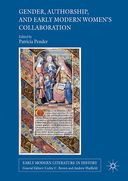 Pender, Patricia - Gender, Authorship, and Early Modern Women's Collaboration, e-kirja