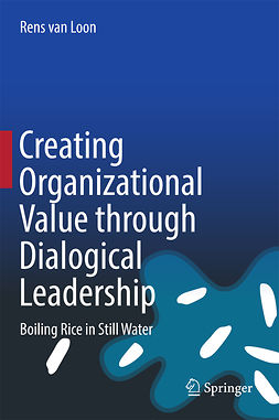 Loon, Rens van - Creating Organizational Value through Dialogical Leadership, ebook