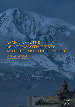 Grigoryan, Arman - Armenia's Future, Relations with Turkey, and the Karabagh Conflict, ebook