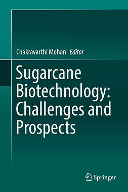 Mohan, Chakravarthi - Sugarcane Biotechnology: Challenges and Prospects, ebook