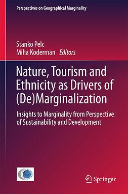 Koderman, Miha - Nature, Tourism and Ethnicity as Drivers of (De)Marginalization, ebook