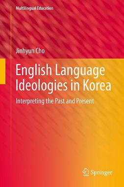 Cho, Jinhyun - English Language Ideologies in Korea, ebook