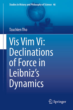 Tho, Tzuchien - Vis Vim Vi: Declinations of Force in Leibniz's Dynamics, ebook