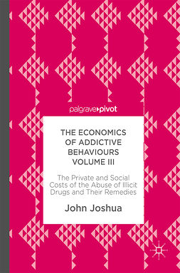 Joshua, John - The Economics of Addictive Behaviours Volume III, ebook