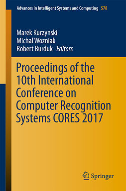 Burduk, Robert - Proceedings of the 10th International Conference on Computer Recognition Systems CORES 2017, ebook