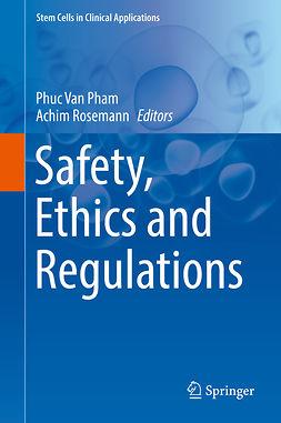 Pham, Phuc Van - Safety, Ethics and Regulations, ebook