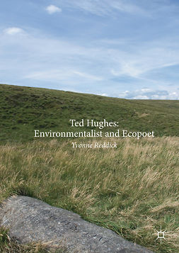 Reddick, Yvonne - Ted Hughes: Environmentalist and Ecopoet, ebook