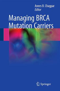 Chagpar, Anees B. - Managing BRCA Mutation Carriers, ebook