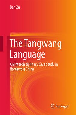 Xu, Dan - The Tangwang Language, e-bok