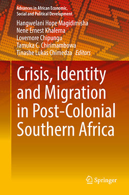 Chimedza, Tinashe Lukas - Crisis, Identity and Migration in Post-Colonial Southern Africa, ebook