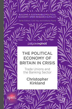 Kirkland, Christopher - The Political Economy of Britain in Crisis, e-kirja