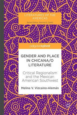 Vizcaíno-Alemán, Melina V. - Gender and Place in Chicana/o Literature, e-bok