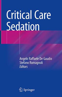 Gaudio, Angelo Raffaele De - Critical Care Sedation, ebook