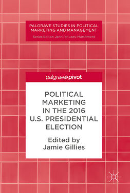 Gillies, Jamie - Political Marketing in the 2016 U.S. Presidential Election, e-bok
