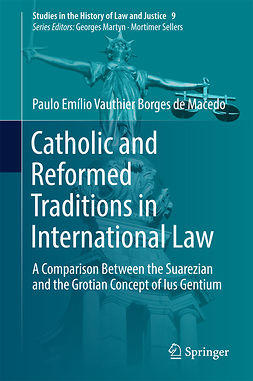 Macedo, Paulo Emílio Vauthier Borges de - Catholic and Reformed Traditions in International Law, ebook